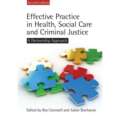 Effective Practice in Health, Social Care & Criminal Justice: A partnership approach